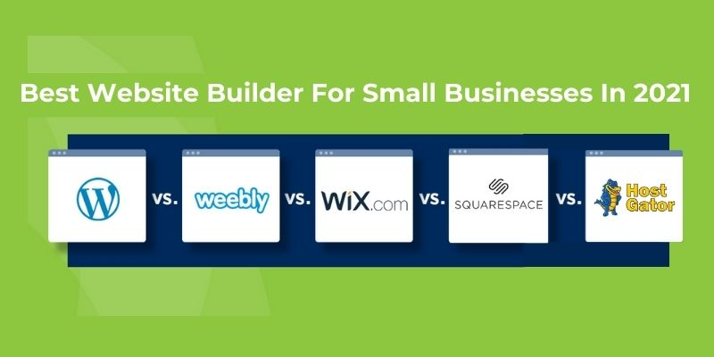 Best Website Builder For Small Businesses In 2021