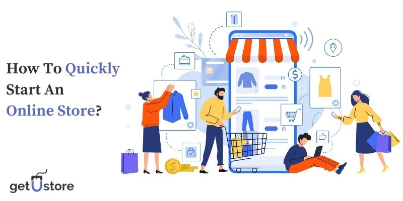 How To Quickly Start An Online Store?